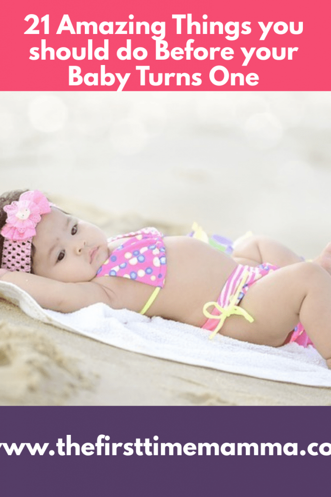21 Amazing things you must be before your baby turns one